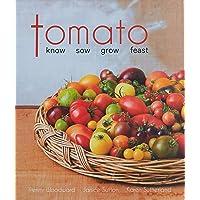 Tomato: know, sow, grow, feast