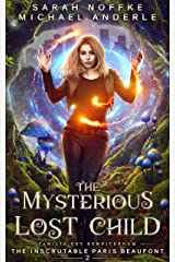 The Mysterious Lost Child (The Inscrutable Paris Beaufont Book 2) Kindle Edition