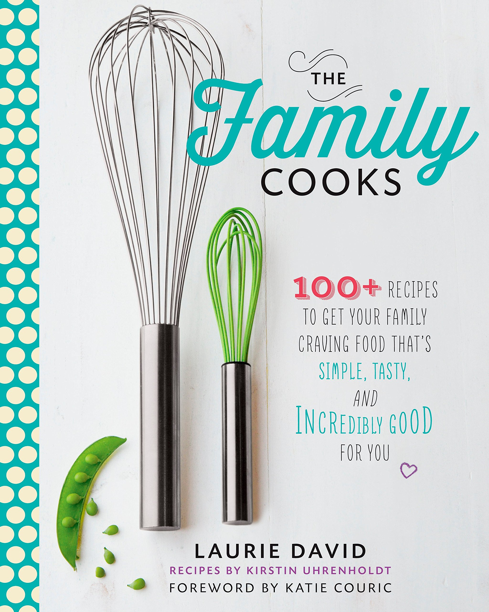 The Family Cooks 100+ Recipes To Get Your Family Craving