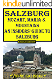 Mozart, Maria and Mountains; An Insiders' Guide to Salzburg: Guide to the Bavarian Alps area around Salzburg and Berchtesgaden (Insiders' Guides Book 5)