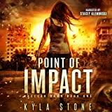 Point of Impact: A Post-Apocalyptic Survival Thriller: Nuclear Dawn, Book 1