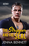 The Stripper and the SEAL: A Navy SEAL military romance (Alpha Squad Book 2)