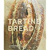Tartine Bread (Artisan Bread Cookbook, Best Bread Recipes, Sourdough Book)