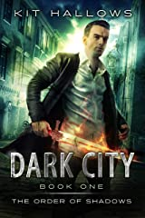 Dark City: A Morgan Rook Supernatural Thriller (The Order of Shadows Book 1) Kindle Edition
