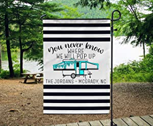 Personalized Garden Flag-Personalized Camping Flag, Pop Up Camper Sign, Campsite Sign Garden Flag, Popup Camper Campsite Gift, You Never Know Where We Will Pop Up-Custom to Select Style