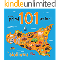 Li me primi 101 palori 'n sicilianu (Italian Edition)
