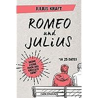 Romeo und Julius: Meine Suche nach der großen Liebe (in 25 Dates)