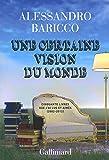 Une certaine vision du monde: Cinquante livres que j'ai lus et aimés (2002-2012)