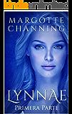 LYNNAE : Primera Parte (Spanish Edition)