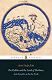 Ibn Fadlan and the Land of Darkness: Arab Travellers in the Far North (Penguin Translated Texts)