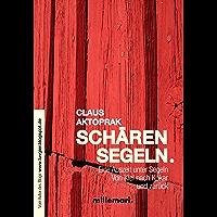 SchärenSegeln.: Eine Auszeit unter Segeln. Von Kiel nach Kökar und zurück.