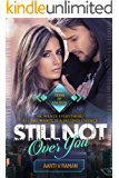 Still Not Over You: A Millionaire's Second Chance Romance (Geeks Of Caltech Book 1)