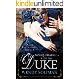 Masquerading with the Duke: Ducal Encounters Series 4 Book 2
