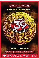 The 39 Clues: Cahills vs. Vespers Book 1: The Medusa Plot Kindle Edition