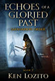 Echoes of a Gloried Past: Book Two of the Safanarion Order Series