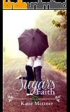 Sugar's Faith (The Sugar Series Book 4)