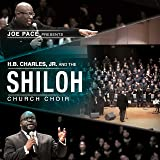 Joe Pace Presents: H. B. Charles Jr. And The Shiloh Church