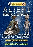 ALIENI-REALTA' O FANTASIA (2a Edizione): SONO UMANOIDI, ANGELI, DEMONI, DEI o INVENZIONE...