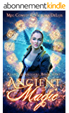 Ancient Magic: A Ley Line World Urban Fantasy Adventure (Relic Guardians Book 1) (English Edition)