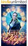 Ancient Magic: A Ley Line World Urban Fantasy Adventure (Relic Guardians Book 1)