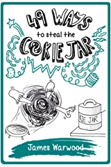 49 Ways to Steal the Cookie Jar (The 49... Series Book 2) Kindle Edition