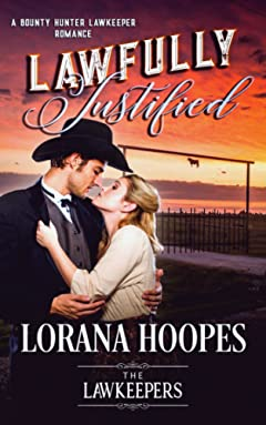 Lawfully Justified: Inspirational Christian Historical (A Bounty Hunter Lawkeeper Romance)