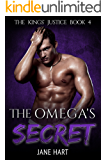 The Omega's Secret: An MM Mpreg Romance (The Kings' Justice Book 4)
