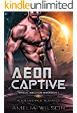 Aeon Captive: Alien Menage Romance (Sensual Abduction Series Book 1)