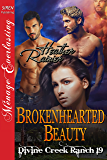 Brokenhearted Beauty [Divine Creek Ranch 19] (Siren Publishing Menage Everlasting) (The Divine Creek Ranch)