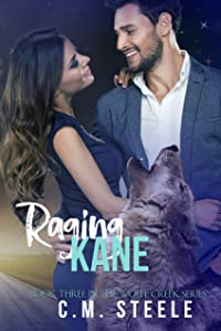 Raging Kane: Book Three in the Wolfe Creek Series
