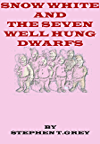 SNOW WHITE AND THE SEVEN WELL HUNG DWARFS: 'The Goldilocks, Snow White, Sleeping Beauty, and Alice' series Book 2