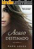 Acaso Destinado (Acasos & Destinos Livro 1)