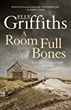 A Room Full of Bones: The Dr Ruth Galloway Mysteries 4