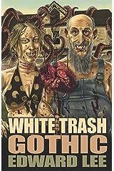White Trash Gothic Kindle Edition