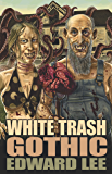 White Trash Gothic (English Edition)