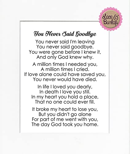 Amazon.com: You Never Said Goodbye Poem Print 8x10 - Memorial ... : memorial quilt poems - Adamdwight.com