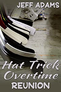 Hat Trick Overtime: Reunion (Hat Trick (Simon and Alex) Book 6)