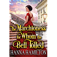 The Marchioness for Whom the Bell Tolled: A Historical Regency Romance Novel (English Edition)
