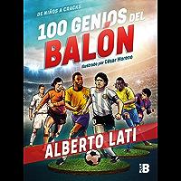 100 genios del balón: De niños a cracks
