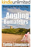 Angling Bumateurs: Book 5 in the Sell the Pig trilogy