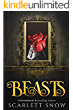 BEASTS: A Dark Beauty & The Beast Reverse Harem Retelling