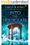 Into the Hourglass (The Evermore Chronicles Book 2)