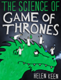 The Science of Game of Thrones: A myth-busting, mind-blowing, jaw-dropping and fun-filled expedition through the world of Game of Thrones