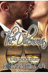 """The Dilemma (A """"Her Choice"""" Story) Kindle Edition"""