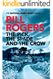 The Pick, The Spade and The Crow (The National Crime Agency Series Book 1)