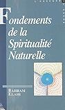 Fondements de la spiritualité naturelle (1) : Contribution à l'étude des droits et devoirs métaphysiques de l'homme