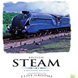 British Steam: The Incredible Story of Britain's Iron Road