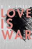 Love is War - Sehnsucht: Roman (Love-is-War-Serie, Band 2)