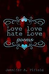 Love Love, Hate Love Kindle Edition