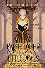 Knee Deep in Little Devils: A Write or Die anthology Kindle Edition